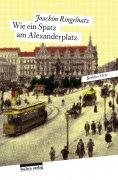 ebook: Wie ein Spatz am Alexanderplatz