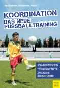 ebook: Koordination - Das neue Fußballtraining