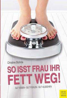 eBook: So isst Frau ihr Fett weg!