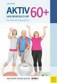 eBook: Aktiv und beweglich mit 60+