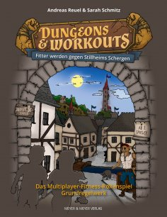 ebook: Dungeons & Workouts: Fitter werden gegen Stillheims Schergen