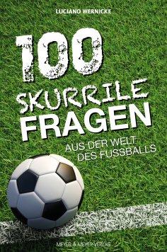 ebook: 100 skurrile Fragen aus der Welt des Fußballs