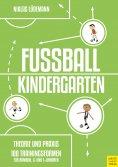 eBook: Fußballkindergarten - Theorie und Praxis