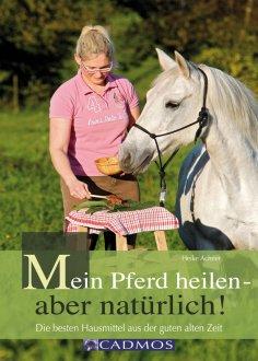 eBook: Mein Pferd heilen - aber natürlich!