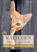ebook: Kätzchen mit Köpfchen