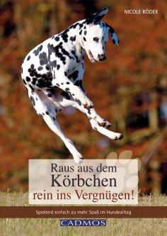 eBook: Raus aus dem Körbchen - rein ins Vergnügen!