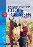 eBook: So bleibt Ihr Pferd cool und gelassen