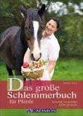 eBook: Das große Schlemmerbuch für Pferde