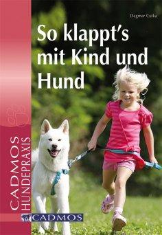 eBook: So klappt´s mit Kind und Hund
