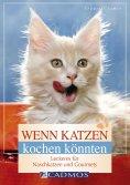 eBook: Wenn Katzen kochen könnten