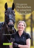 eBook: Ein ganzes Pferdeleben in unseren Händen