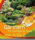 ebook: Gärtnern für intelligente Faule von A bis Z