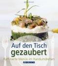 eBook: Auf den Tisch gezaubert