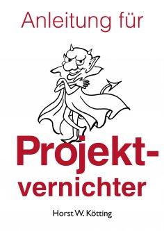 ebook: Anleitung für Projektvernichter