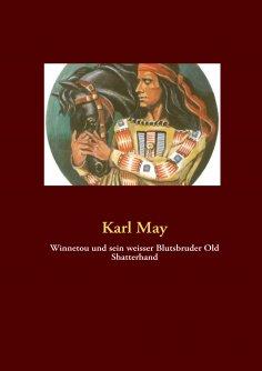 eBook: Winnetou und sein weisser Blutsbruder Old Shatterhand