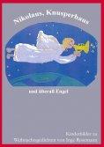 ebook: Nikolaus, Knusperhaus und überall Engel