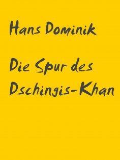 ebook: Die Spur des Dschingis-Khan