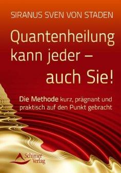 eBook: Quantenheilung kann jeder - auch Sie!