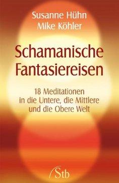 eBook: Schamanische Fantasiereisen