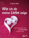 ebook: Wie ich dir meine Liebe zeige