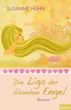 eBook: Die Liga der blonden Engel