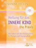 eBook: Heilung für das Innere Kind - Die Praxis
