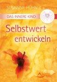 eBook: Das Innere Kind - Selbstwert entwickeln
