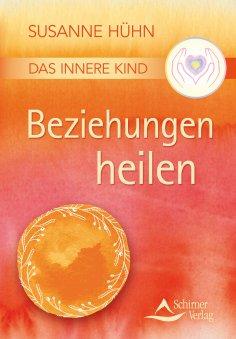 ebook: Das Innere Kind – Beziehungen heilen