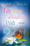 eBook: Fay und die alltägliche Welt
