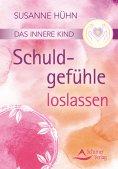 eBook: Das innere Kind- Schuldgefühle loslassen