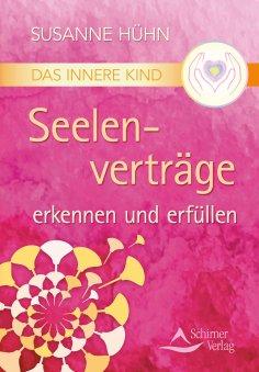 eBook: Das Innere Kind – Seelenverträge erkennen und erfüllen