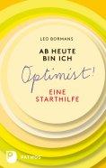 ebook: Ab heute bin ich Optimist!