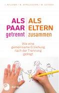 eBook: Als Paar getrennt - Als Eltern zusammen