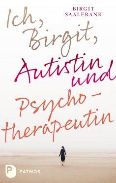 eBook: Ich, Birgit, Autistin und Psychotherapeutin