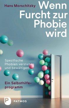 ebook: Wenn Furcht zur Phobie wird