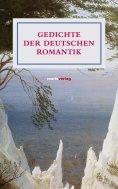 ebook: Gedichte der deutschen Romantik