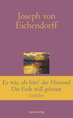 eBook: Es war, als hätt' der Himmel die Erde still geküsst