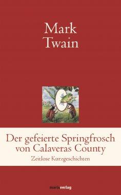 eBook: Der gefeierte Springfrosch von Calaveras County
