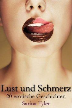 ebook: Lust und Schmerz - 20 erotische Geschichten