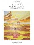 eBook: Als Vagabund in Uruguay, Paraguay und Argentinien