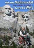 eBook: Mit dem Wohnmobil durch die Welt — trotz Rollstuhls im Gepäck