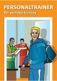 ebook: Personaltrainer - der perfekte Einstieg