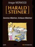 eBook: Dummes Mädchen, schlaues Mädchen - Ein Fall für Harald Steiner