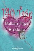 eBook: 140 Tage — Balkan-Tiger & Brusketa