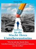 eBook: Entdecken Sie die Macht Ihres Unterbewusstseins