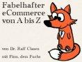 eBook: Fabelhafter eCommerce von A bis Z