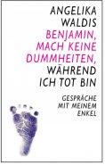 eBook: Benjamin, mach keine Dummheiten, während ich tot bin