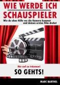 eBook: Wie werde ich Schauspieler