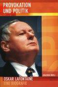 eBook: Provokation und Politik. Oskar Lafontaine