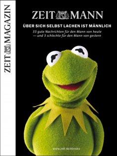 eBook: ZEITmann - 33 Gute Nachrichten für den Mann von heute